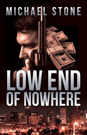 Low End of Nowhere by Michael Stone