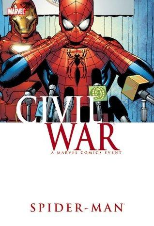 Civil War: Spider-Man by Ron Garney, Mike Deodato, Michael Weiringo, Clayton Crain, Roberto Aguirre-Sacasa, Peter David, J. Michael Straczynski
