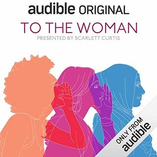 To the Woman by Scarlett Curtis