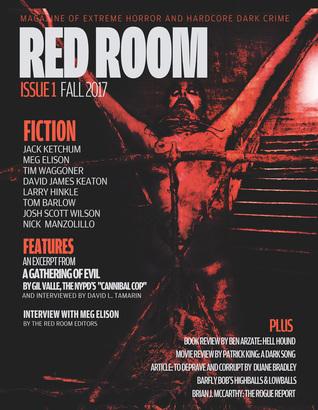 Red Room Issue 1: Magazine of Extreme Horror and Hardcore Dark Crime by Gil Valle, Josh Scott Wilson, Jack Ketchum, Tim Waggoner, Larry Hinkle, Tom Barlow, Meg Elison, David James Keaton, Nick Manzolillo