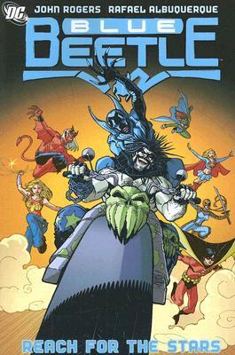 Blue Beetle, Vol. 3: Reach for the Stars by Keith Giffen, Rafael Albuquerque, John Rogers, David Baldeón, J. Torres, Freddie E. Williams II