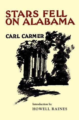 Stars Fell on Alabama by Carl Carmer, Howell Raines