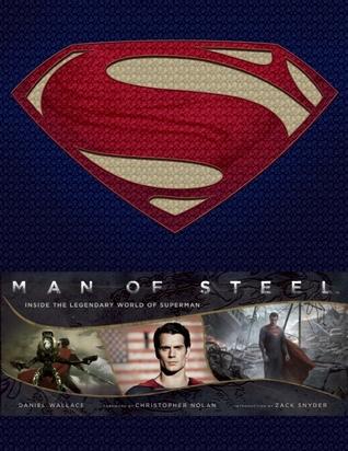 Man of Steel: Inside the Legendary World of Superman by Christopher J. Nolan, Zack Snyder, Daniel Wallace