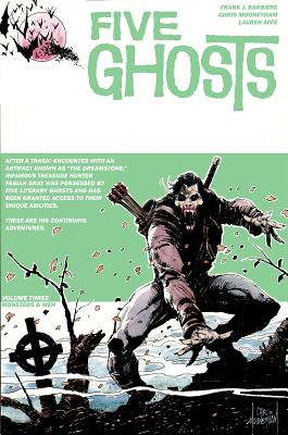Five Ghosts, Volume 3: Monsters and Men by Frank J. Barbiere