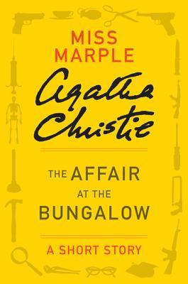 The Affair at the Bungalow: A Short Story by Agatha Christie