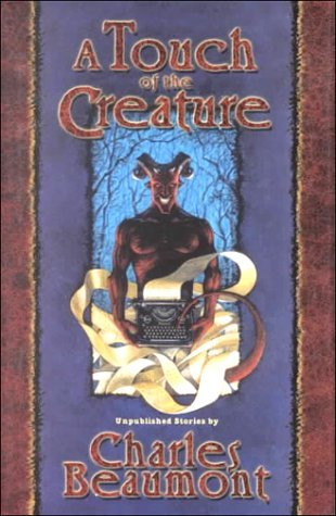 A Touch of the Creature by Phil Parks, Charles Beaumont, Richard Matheson, Christopher Beaumont