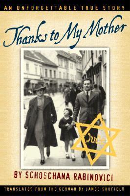 Thanks to My Mother by James Skofield, Schoschana Rabinovici