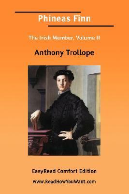 Phineas Finn the Irish Member, Volume II by Anthony Trollope