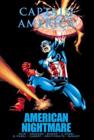 Captain America: American Nightmare by Patrick Zircher, Roger Stern, Andy Kubert, Karl Kesel, Mark Waid, Mark Bagley, Doug Braithwaite, Kurt Busiek, Barbara Randall Kesel