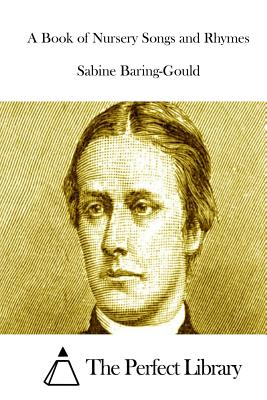 A Book of Nursery Songs and Rhymes by Sabine Baring-Gould
