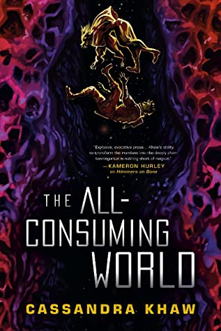 The All-Consuming World by Cassandra Khaw