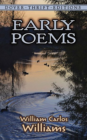 Early Poems by William Carlos Williams, Richard Koss