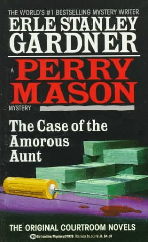 The Case of the Amorous Aunt by Erle Stanley Gardner