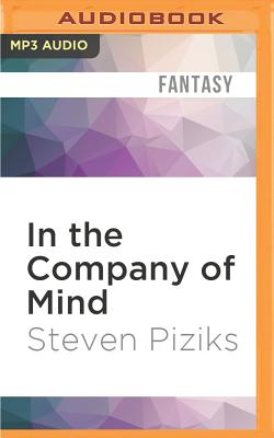 In the Company of Mind by Steven Piziks