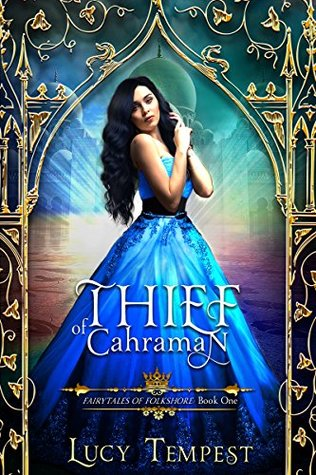 Thief of Cahraman: A Retelling of Aladdin by Lucy Tempest