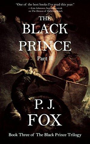 The Black Prince: Part II by P.J. Fox