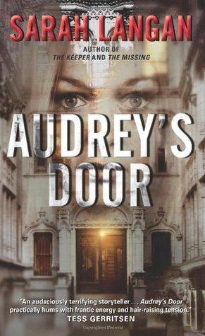 Audrey's Door by Sarah Langan