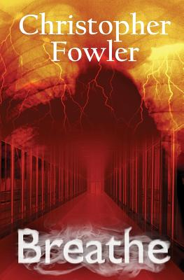 Breathe: Everyone Has to Do It by Christopher Fowler