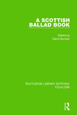 A Scottish Ballad Book (Rle Folklore) by David Buchan