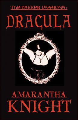 Darker Passions: Dracula by Amarantha Knight