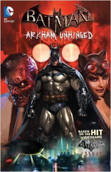 Batman: Arkham Unhinged, Vol. 1 by Paul Dini, Derek Fridolfs