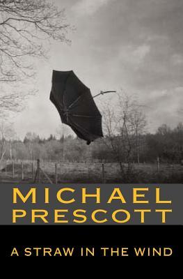 A Straw in the Wind by Michael Prescott