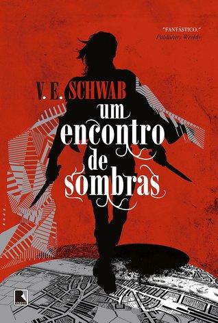 Um Encontro de Sombras by V.E. Schwab