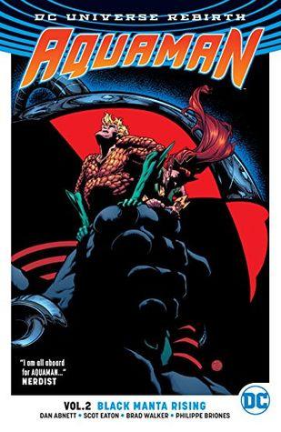 Aquaman, Volume 2: Black Manta Rising by Wayne Faucher, Dan Abnett, Andrew Hennessy, Gabe Eltaeb, Brad Walker, Pat Brosseau, Scot Eaton