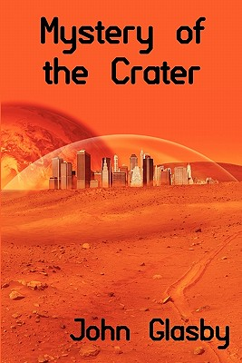 Mystery of the Crater: A Science Fiction Novel by John Glasby