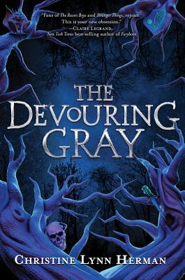 The Devouring Gray by Christine Lynn Herman