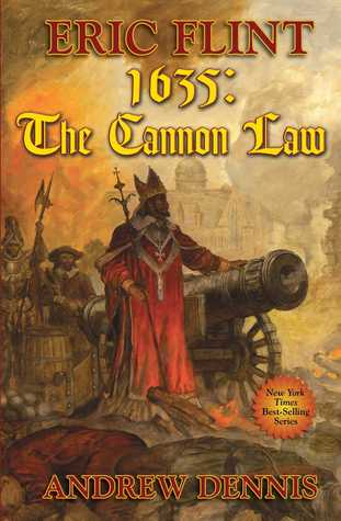 1635: The Cannon Law by Andrew Dennis, Eric Flint