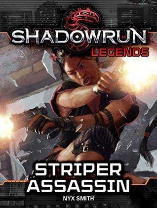 Shadowrun Legends: Striper Assassin by Nyx Smith