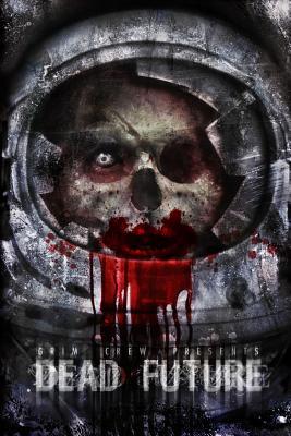 Dead Future by Sebastian Piccione, Adam Wilson, Candy Hart