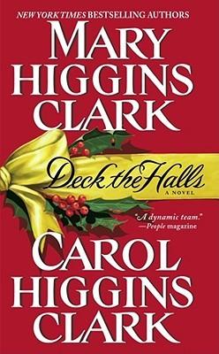 Deck the Halls by Mary Higgins Clark, Carol Higgins Clark
