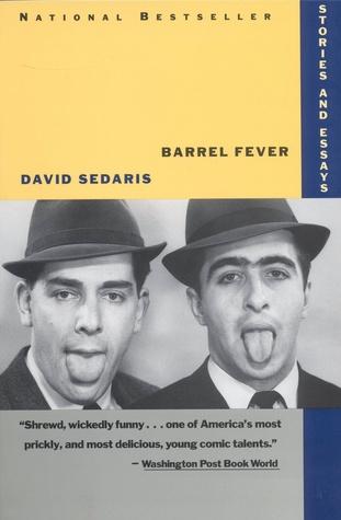 Barrel Fever: Stories and Essays by David Sedaris