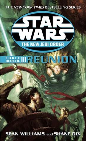 Force Heretic III: Reunion by Sean Williams, Shane Dix