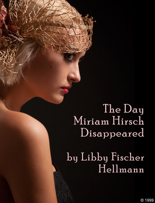 The Day Miriam Hirsch Disappeared by Libby Fischer Hellmann