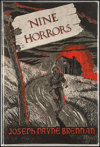 Nine Horrors by Joseph Payne Brennan