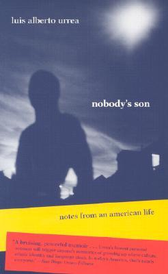 Nobody's Son: Notes from an American Life by Luis Alberto Urrea