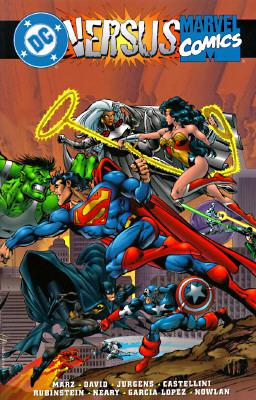 DC vs. Marvel Comics by Mark Gruenwald, Josef Rubinstein, Mike Carlin, José Luis García-López, Dan Jurgens, Peter David, Ron Marz, Paul Neary, Claudio Castellini, Kevin Nowlan