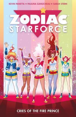 Zodiac Starforce Volume 2: Cries of the Fire Prince by Paulina Ganucheau, Kevin Panetta
