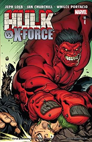 Hulk, Volume 4: Hulk vs. X-Force by Jeph Loeb, Ian Churchill