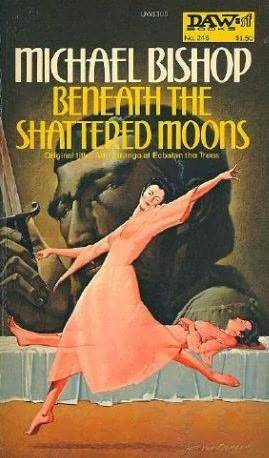 Beneath the Shattered Moons by Michael Bishop
