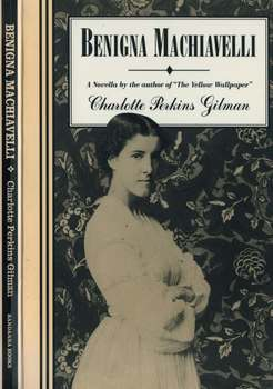 Benigna Machiavelli by Charlotte Perkins Gilman