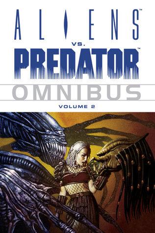 Aliens vs. Predator Omnibus, Vol. 2 by Brian McDonald, Mark Schultz, David Ross, Ian Edginton, Andi Watson, Barbara Randall Kesel, Chris Claremont