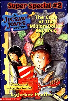 Jigsaw Jones Super Special #2 (Jigsaw Jones, Super Special) Case of the Million Dollar Mystery by James Preller