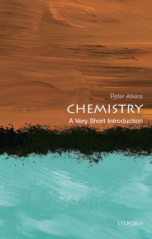 Chemistry: A Very Short Introduction by Peter Atkins