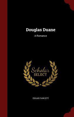 Douglas Duane: A Romance by Edgar Fawcett