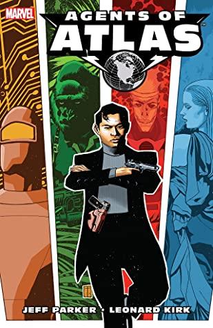 Agents of Atlas by Kris Justice, Leonard Kirk, Jeff Parker