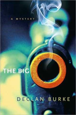 The Big O by Declan Burke